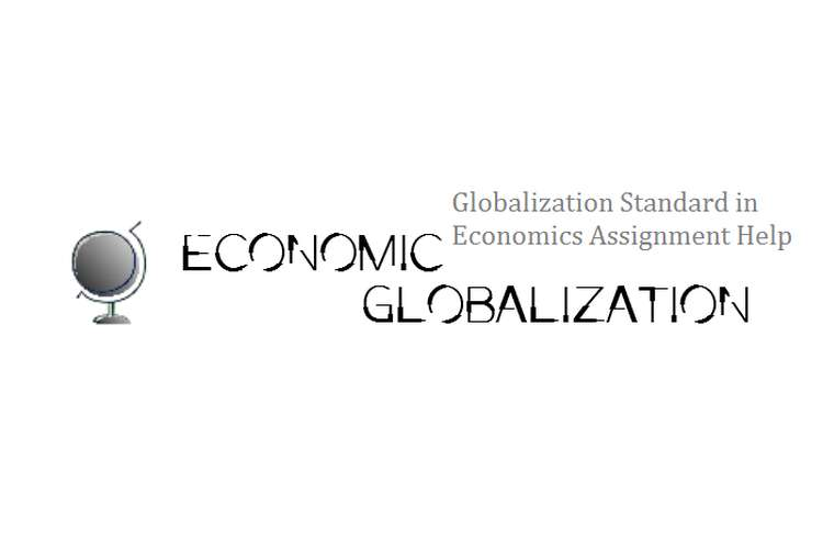 Globalization Standard in Economics Assignment Help