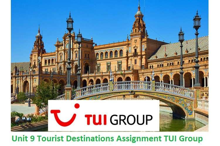 Unit 9 Tourist Destinations Assignment - TUI Group