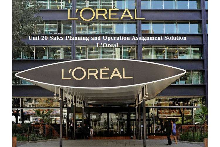 Unit 20 Sales Planning and Operation Assignment Solution - L'Oreal