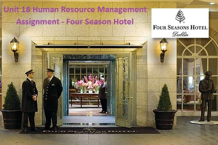 Unit 18 Human Resource Management Assignment - Four Season Hotel