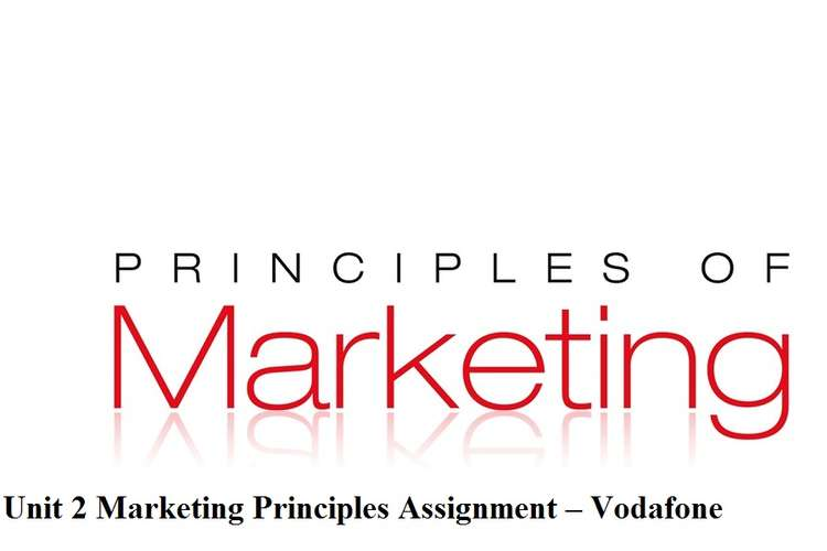 Unit 2 Marketing Principles Assignment – Vodafone
