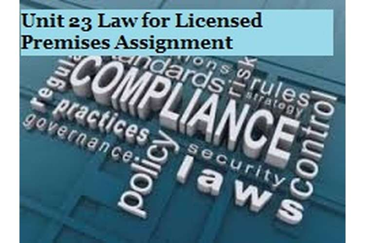 Unit 23 Law for Licensed Premises Assignment