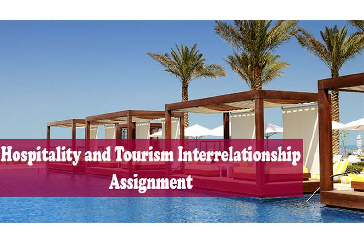 Hospitality Tourism Interrelationship Assignment