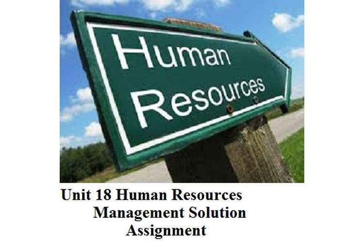 Unit 18 Human Resources Management Solution Assignment