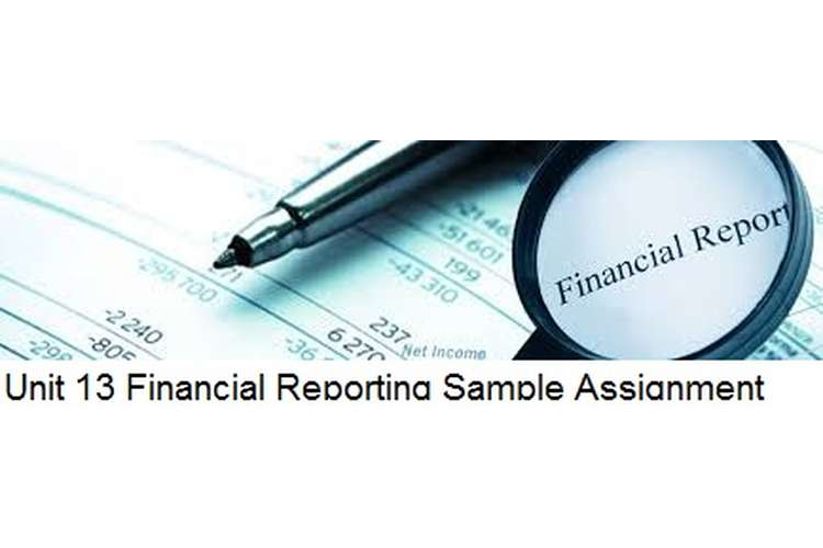 Unit 13 Financial Reporting Sample Assignment