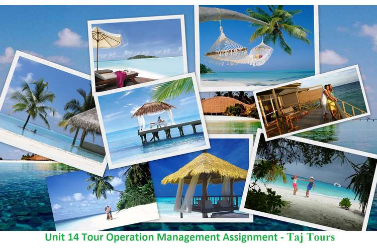Unit 14 Tour Operation Management Assignment - Taj Tours