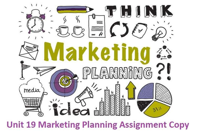 Unit 19 Marketing Planning Assignment Copy