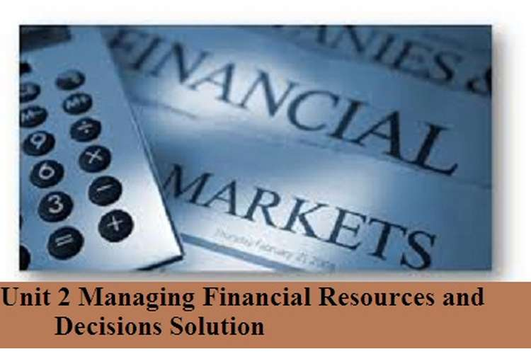 Managing Financial Resources and Decisions Solution