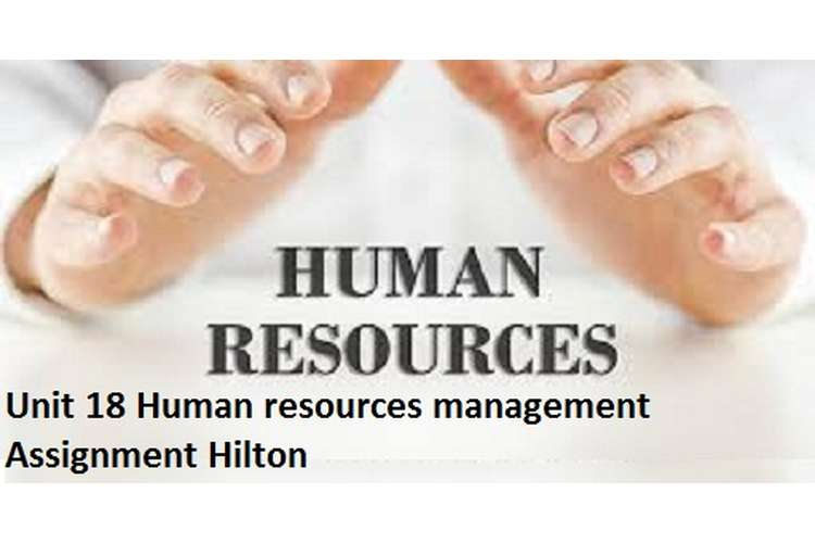 Unit 18 Human resources management Assignment Hilton