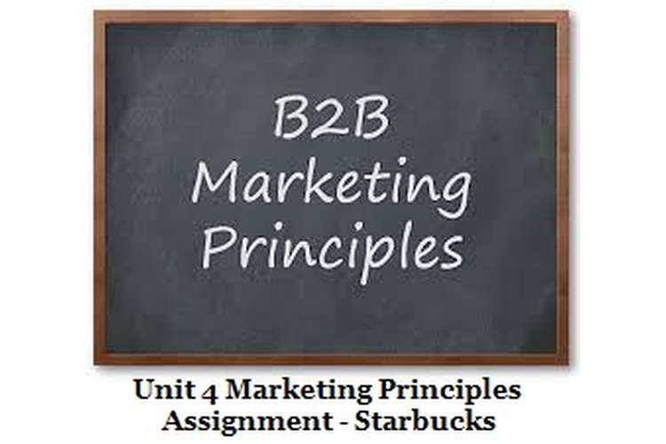 Unit 4 Marketing Principles Assignment - Starbucks