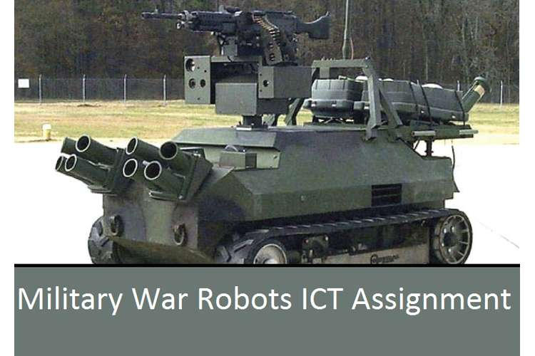 Military War Robots ICT Assignment