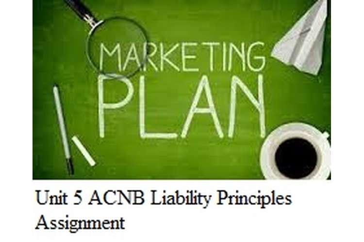 Unit 5 ACNB Liability Principles Assignment