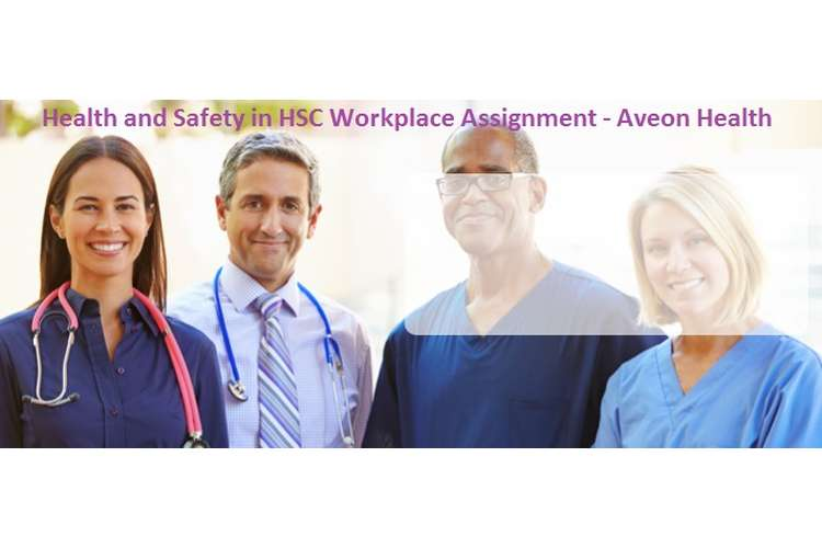 Unit 3 Health and Safety in HSC Workplace Assignment Aveon Health