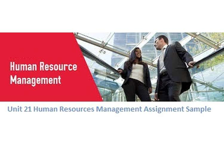 Unit 21 Human Resources Management Assignment Sample