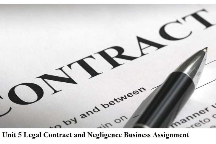 Unit 5 Legal Contract and Negligence Business Assignment