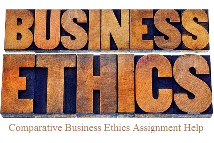 Comparative Business Ethics Assignment Help
