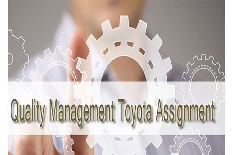 Unit 17 Quality Management Toyota Assignment