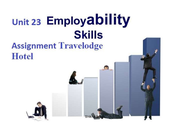 Unit 23 Employability Skills Assignment - Travelodge Hotel