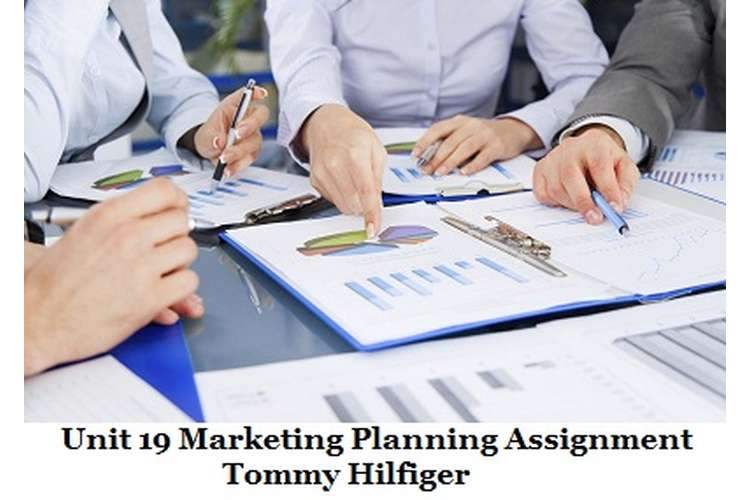 Unit 19 Marketing Planning Assignment - Tommy Hilfiger