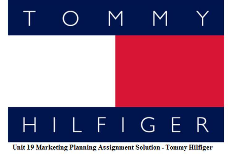 Unit 19 Marketing Planning Assignment Solution - Tommy Hilfiger