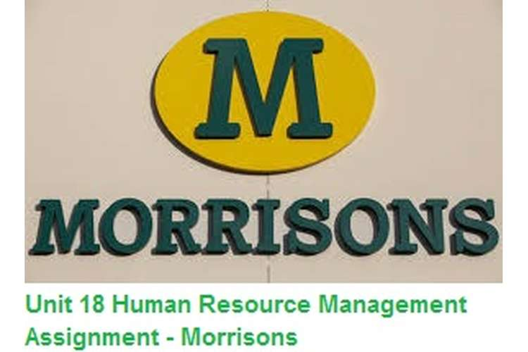 Unit 18 Human Resource Management Assignment - Morrisons
