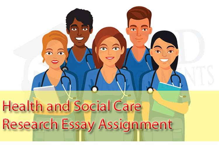 Health And Social Care Research Essay Assignment  Hnd Help Unit  Health And Social Care Research Essay Assignment