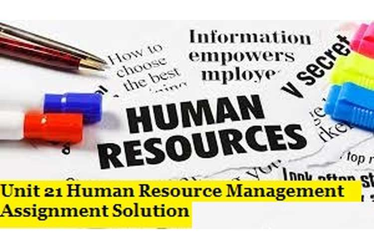 Unit 21 Human Resource Management Assignment Solution