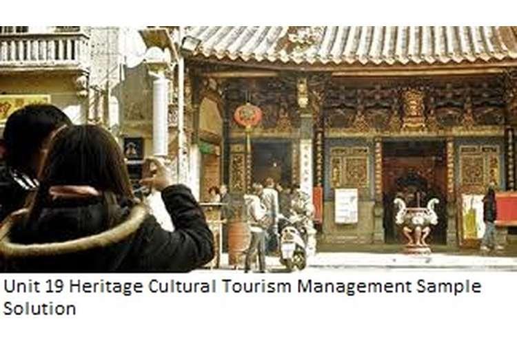 Unit 19 Heritage Cultural Tourism Management Sample Solution