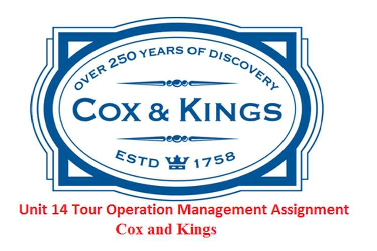 Unit 14 Tour Operation Management Assignment - Cox and Kings