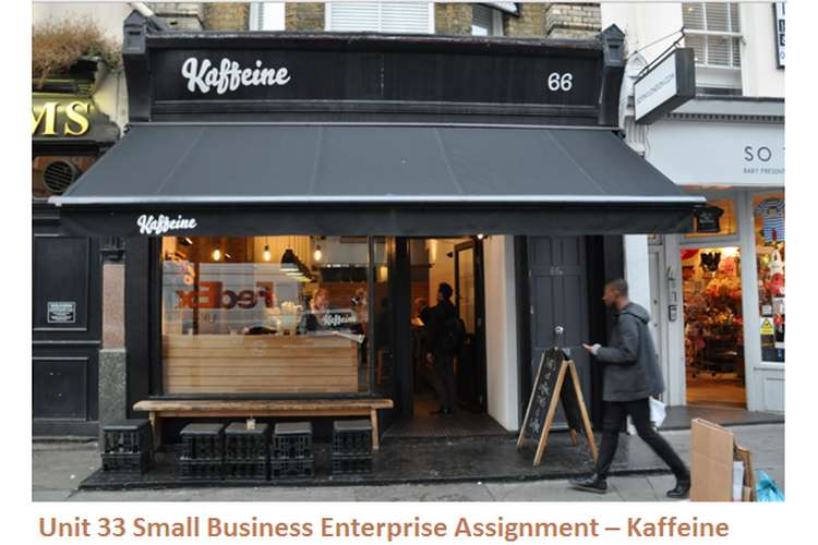 Unit 33 Small Business Enterprise Assignment – Kaffeine