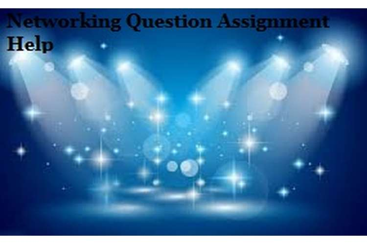 Networking Question Assignment Help