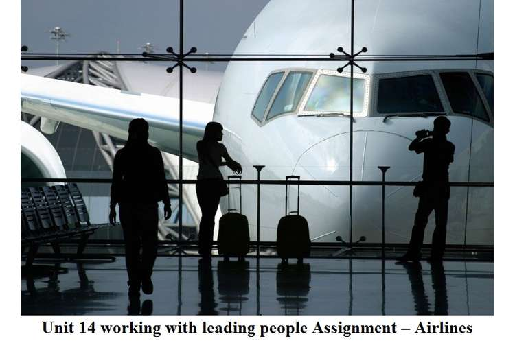Unit 14 working with leading people Assignment – Airlines