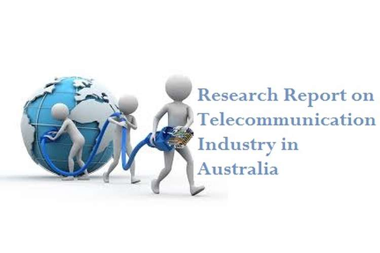 Research Report on Telecommunication Industry in Australia