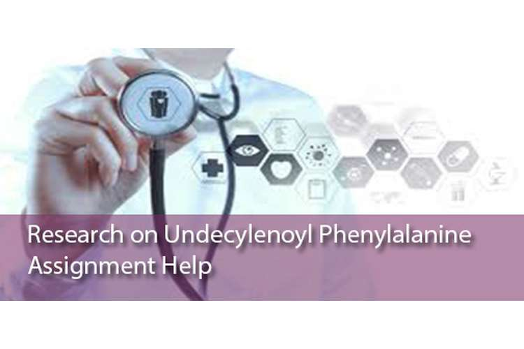Research on Undecylenoyl phenylalanine Assignment Help