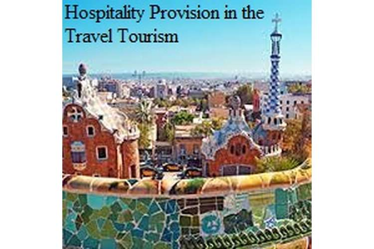 Hospitality Provision in the Travel Tourism Assignment