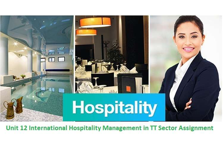 Unit 12 International Hospitality Management in TT Sector Assignment