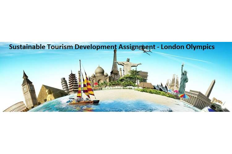Sustainable Tourism Development Assignment London Olympics