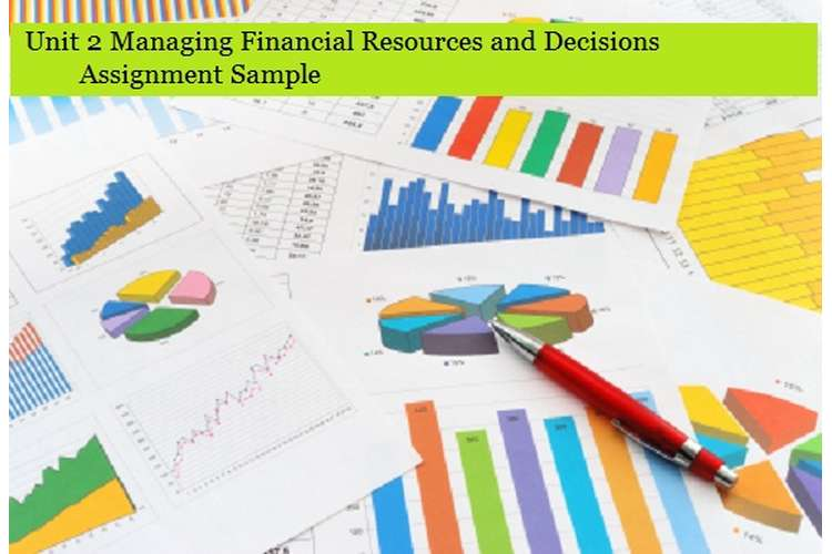Managing Financial Resources and Decisions Assignment Sample