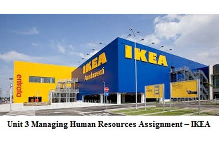 Unit 3 Managing Human Resources Assignment – IKEA
