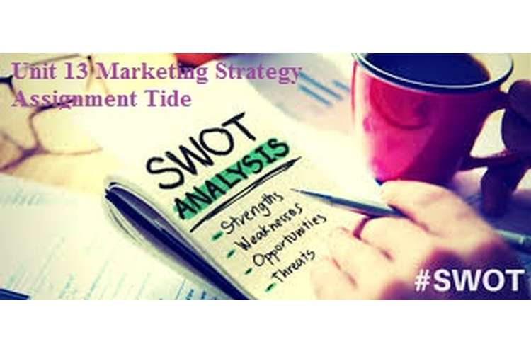 Unit 13 Marketing Strategy Assignment Tide