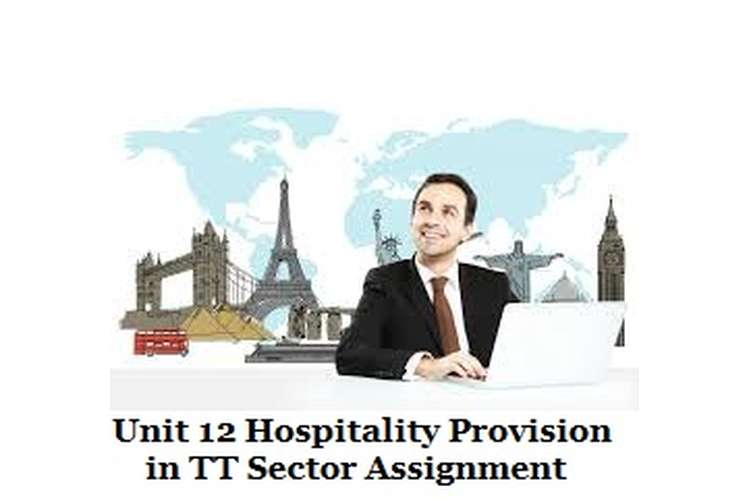 Unit 12 Hospitality Provision in TT Sector Assignment