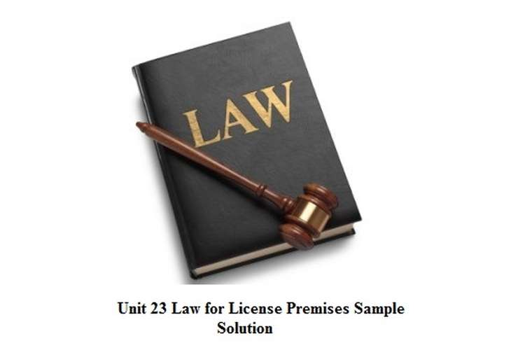 Unit 23 Law for Licensed Premises Sample Solution