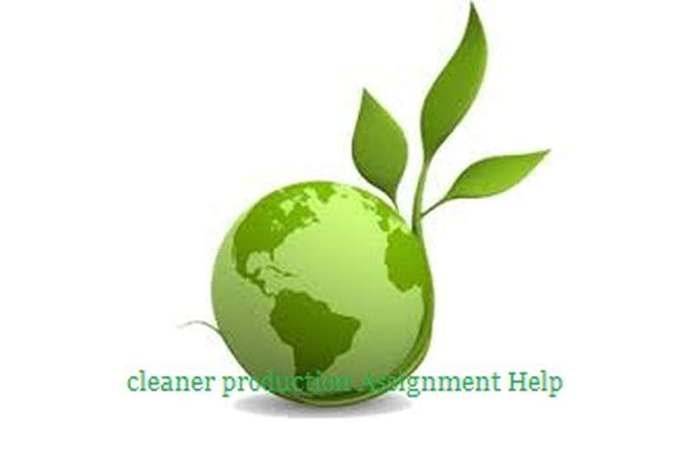 Cleaner Production Assignment Help