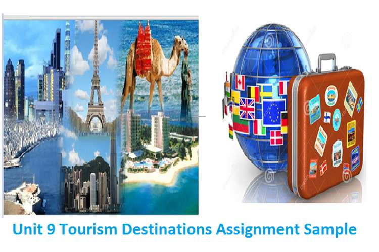 Unit 9 Tourism Destinations Assignment Sample
