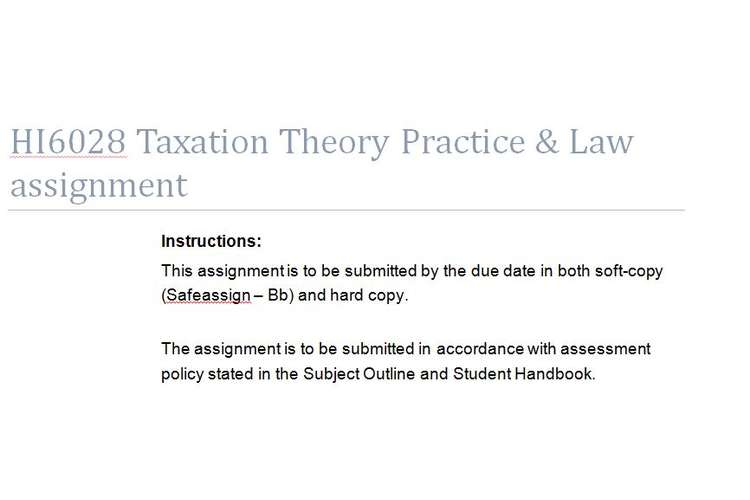 HI6028 Taxation Theory Practice Law Assignment