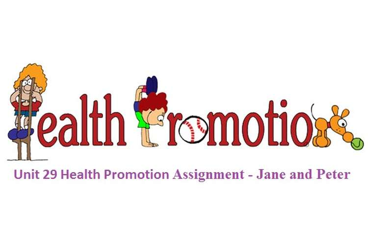 Unit 29 Health Promotion Assignment - Jane and Peter