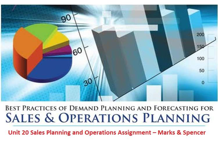 Unit 20 Sales Planning and Operations Assignment – Marks & Spencer