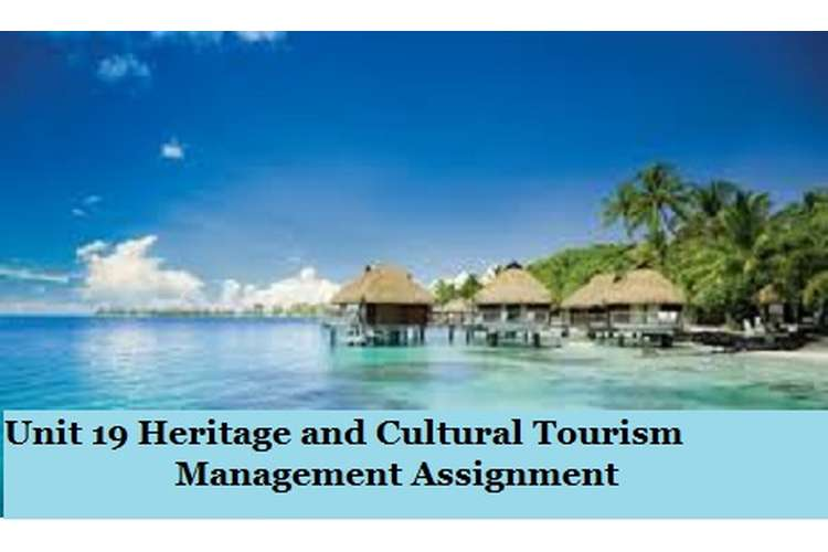 Heritage and Cultural Tourism Management Assignment