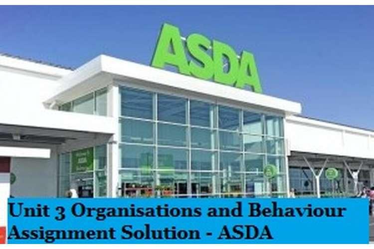Unit 3 Organisations and Behaviour Assignment Solution - ASDA