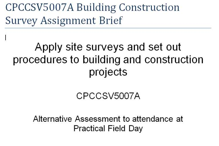 CPCCSV5007A Building Construction Survey Assignment Brief